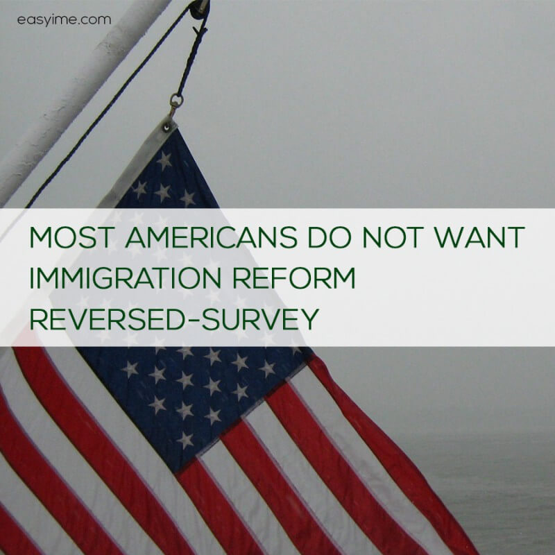 Latest On Immigration Reform News: MOST AMERICANS DO NOT WANT IMMIGRATION REFORM REVERSED-SURVEY