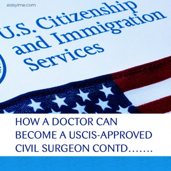 How A Doctor Can Become A Uscis Approved Civil Surgeon Contd