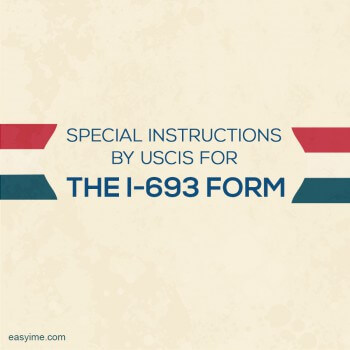 Special Instructions By Uscis For The I 693 Form Contd